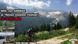 21-23/7: IN MTB CON AMIBIKE AL NEVEE OUTDOOR FESTIVAL